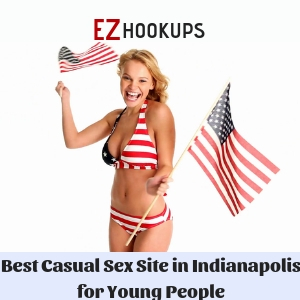Most Popular Hookup Site in Indianapolis - Easiest to Get Laid